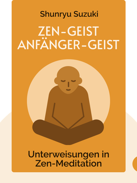 Zen-Geist Anfänger-Geist: Unterweisungen in Zen-Meditation von Shunryu Suzuki