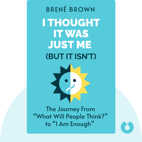 I Thought It Was Just Me (but it isn't) von Brené Brown