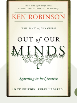 Out of Our Minds: Learning to be Creative  von Ken Robinson