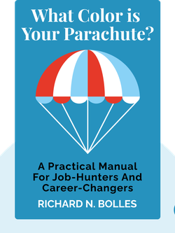 What Color is Your Parachute?: A Practical Manual For Job-Hunters And Career-Changers von Richard N. Bolles