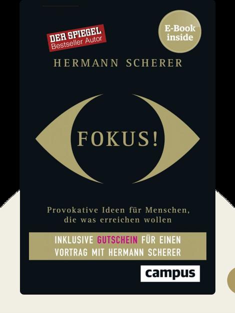 Fokus!: Provokative Ideen für Menschen, die was erreichen wollen von Hermann Scherer