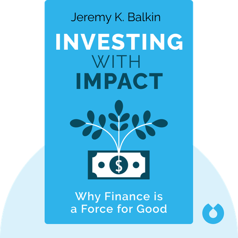 Investing With Impact by Jeremy K. Balkin
