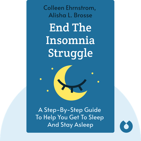 End the Insomnia Struggle von Colleen Ehrnstrom, Alisha L. Brosse