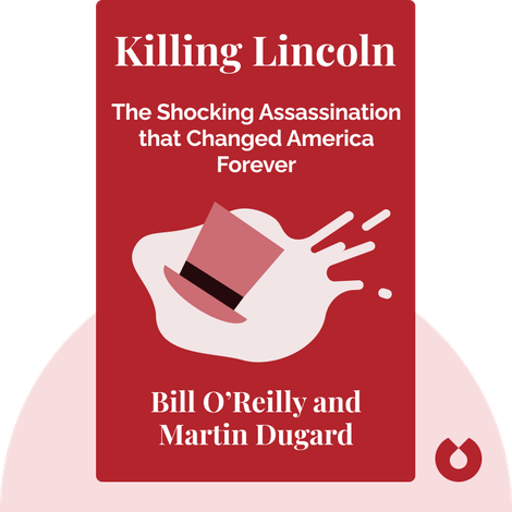 Killing Lincoln by Bill O'Reilly and Martin Dugard
