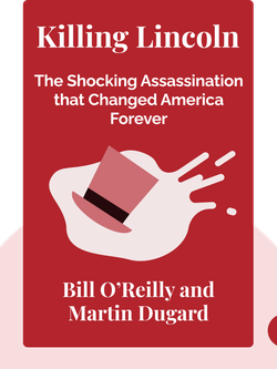 Killing Lincoln: The Shocking Assassination that Changed America Forever von Bill O'Reilly and Martin Dugard