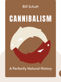 Cannibalism: A Perfectly Natural History  von  Bill Schutt