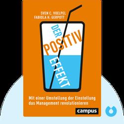 Der Positiv-Effekt: Mit einer Umstellung der Einstellung das Management revolutionieren by Sven C. Voelpel / Fabiola H. Gerpott
