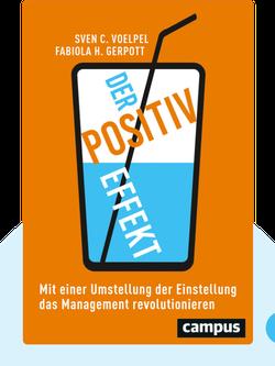 Der Positiv-Effekt: Mit einer Umstellung der Einstellung das Management revolutionieren von Sven C. Voelpel / Fabiola H. Gerpott