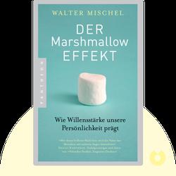 Der Marshmallow-Effekt: Wie Willensstärke unsere Persönlichkeit prägt by Walter Mischel