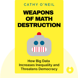 Weapons of Math Destruction: How Big Data Increases Inequality and Threatens Democracy von Cathy O'Neil