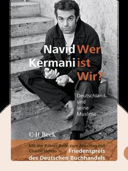Wer ist wir?: Deutschland und seine Muslime von Navid Kermani