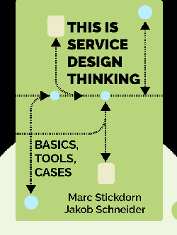 This is Service Design Thinking: Basics, Tools, Cases by Marc Stickdorn, Jakob Schneider