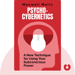 Psycho-Cybernetics: A New Technique for Using Your Subconscious Power by Maxwell Maltz