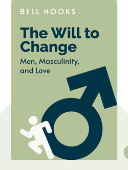 The Will to Change: Men, Masculinity, and Love by bell hooks