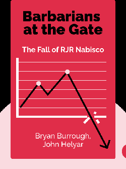Barbarians at the Gate: The Fall of RJR Nabisco by Bryan Burrough, John Helyar