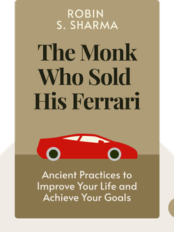 The Monk Who Sold His Ferrari: A guide to using ancient practices to improve your quality of life and achieve your goals von Robin S. Sharma