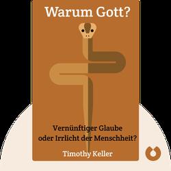 Warum Gott?: Vernünftiger Glaube oder Irrlicht der Menschheit? von Timothy Keller