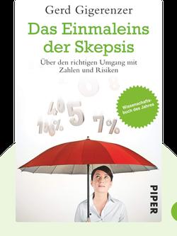 Das Einmaleins der Skepsis: Über den richtigen Umgang mit Zahlen und Risiken von Gerd Gigerenzer