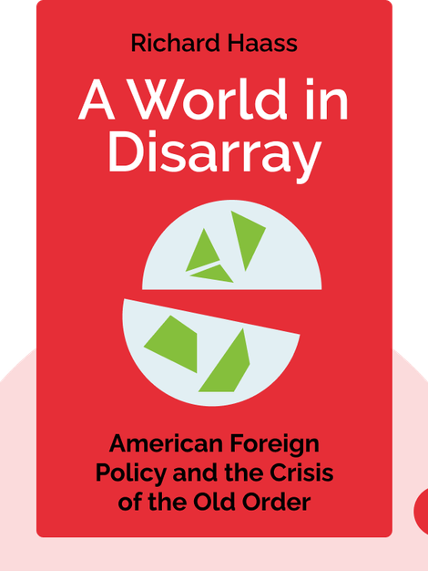 A World in Disarray: American Foreign Policy and the Crisis of the Old Order by Richard Haass