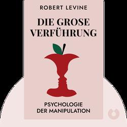 Die große Verführung: Psychologie der Manipulation by Robert Levine