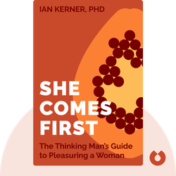 She Comes First: The Thinking Man's Guide to Pleasuring a Woman by Ian Kerner, PhD
