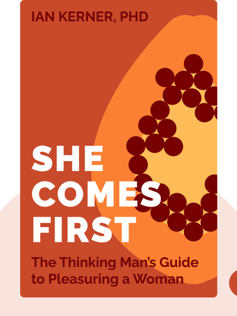 She Comes First: The Thinking Man's Guide to Pleasuring a Woman von Ian Kerner, PhD