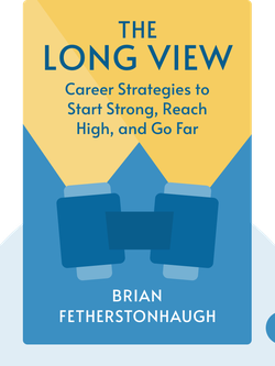 The Long View: Career Strategies to Start Strong, Reach High, and Go Far von Brian Fetherstonhaugh