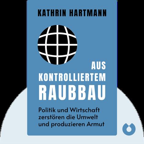 Aus kontrolliertem Raubbau by Kathrin Hartmann