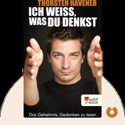 Ich weiß, was du denkst: Das Geheimnis, Gedanken zu lesen by Thorsten Havener