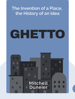 Ghetto: The Invention of a Place, the History of an Idea von Mitchell Duneier