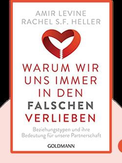 Warum wir uns immer in den Falschen verlieben: Beziehungstypen und ihre Bedeutung für unsere Partnerschaft by Amir Levine und Rachel Heller