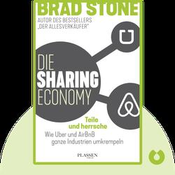 Die Sharing-Economy: Teile und herrsche: Wie Uber und AirBnB ganze Industrien umkrempeln von Brad Stone
