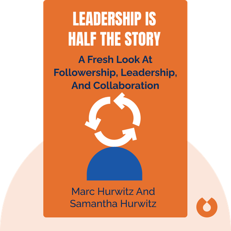 Leadership is Half the Story by Marc Hurwitz and Samantha Hurwitz