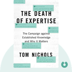 The Death of Expertise: The Campaign Against Established Knowledge and Why it Matters von Tom Nichols