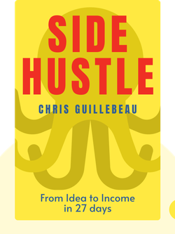 Side Hustle: From Idea to Income in 27 days  by Chris Guillebeau