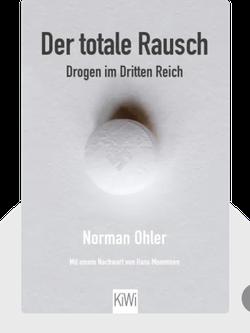 Der totale Rausch: Drogen im Dritten Reich by Norman Ohler