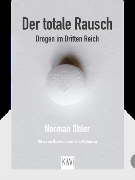 Der totale Rausch: Drogen im Dritten Reich von Norman Ohler