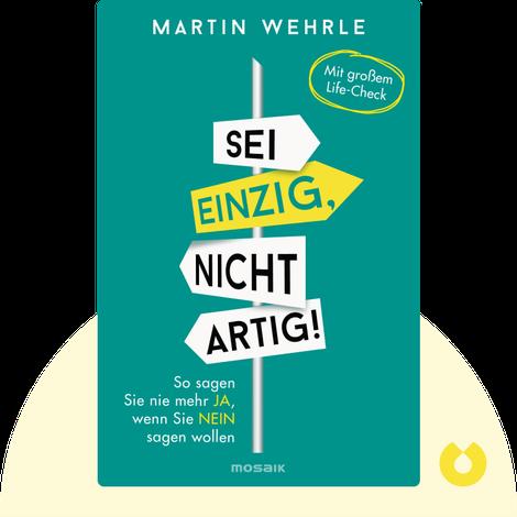 Sei einzig, nicht artig! von Martin Wehrle