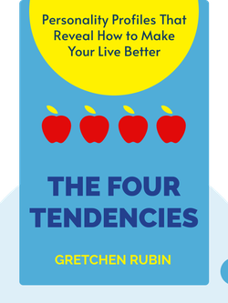 The Four Tendencies: The Indispensable Personality Profiles That Reveal How to Make Your Life Better (and Other People's Lives Better, Too) von Gretchen Rubin