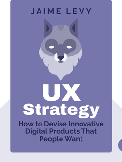 UX Strategy: How to Devise Innovative Digital Products That People Want von Jaime Levy