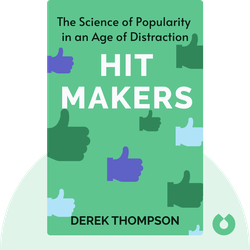 Hit Makers: The Science of Popularity in an Age of Distraction von Derek Thompson