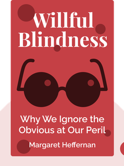 Willful Blindness: Why We Ignore the Obvious at Our Peril von Margaret Heffernan