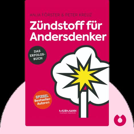 Zündstoff für Andersdenker von Anja Förster und Peter Kreuz