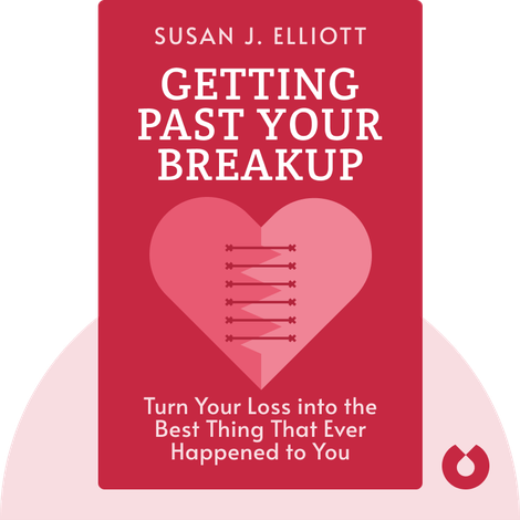 Getting Past Your Breakup by Susan J. Elliott