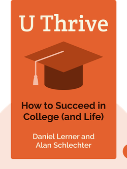 U Thrive: How to Succeed in College (and Life) von Daniel Lerner and Alan Schlechter