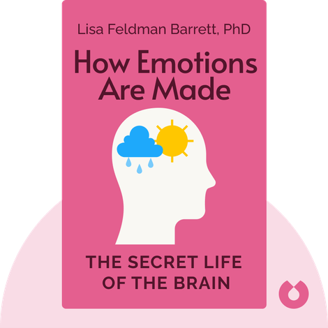 How Emotions Are Made by Lisa Feldman Barrett, PhD
