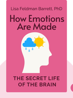 How Emotions Are Made: The Secret Life of the Brain  von Lisa Feldman Barrett, PhD