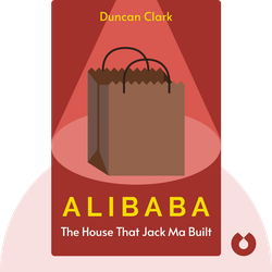 Alibaba: The House That Jack Ma Built by Duncan Clark