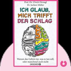 Ich glaub, mich trifft der Schlag: Warum das Gehirn tut, was es tun soll, oder manchmal auch nicht by Ulrich Dirnagl & Jochen Müller