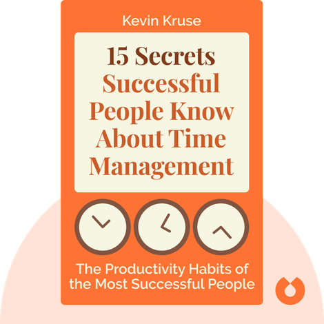 15 Secrets Successful People Know About Time Management by Kevin Kruse